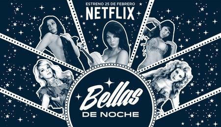 """""""Bellas de Noche"""" brilla en Netflix"""