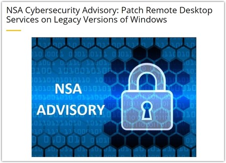 Nsa Cybersecurity Advisory Patch Remote Desktop Services On Legacy Versions Of Windows National Security Agency Central Security Service Article View Google Chrome 2019 06 05 16 43 26