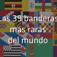 Las 39 banderas más raras del mundo