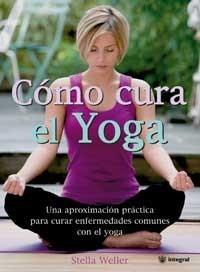 """""""Cómo cura el Yoga"""""""