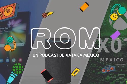 ROM #12: México le da la bienvenida a Alexa y la pantalla plegable de Samsung