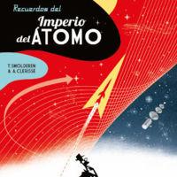 'Recuerdos del Imperio del Átomo', retrofuturista e interesante
