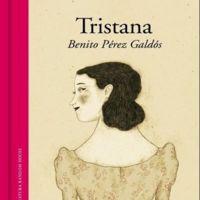 'Tristana' de Benito Pérez Galdós