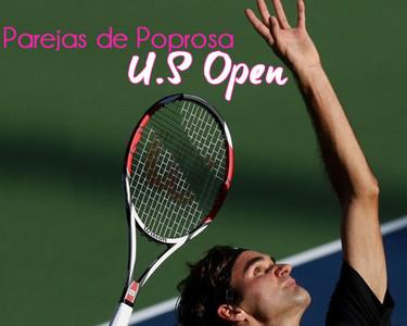 Parejas de Poprosa: U.S Open de Tenis