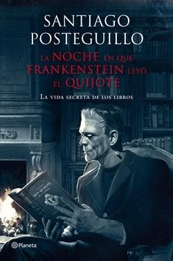 Portada 'La noche en que Frankenstein leyó El Quijote'