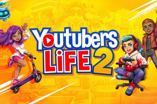 Ser youtuber (y triunfar) no es fácil: tomarme 'Youtubers Life 2' en serio me lo ha demostrado