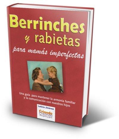 """""""Berrinches y rabietas"""", un libro para las mamás imperfectas"""