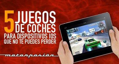 5 juegos de coches para iPhone e iPad que no te puedes perder