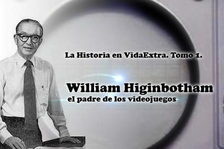 El padre de los videojuegos. William Higinbotham, su historia, su leyenda