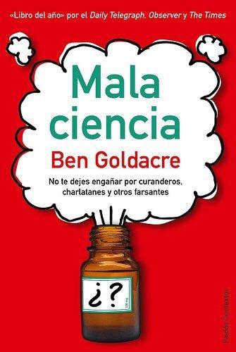 'Mala ciencia' de Ben Goldacre: no te dejes engañar por curanderos, charlatantes y otros farsantes
