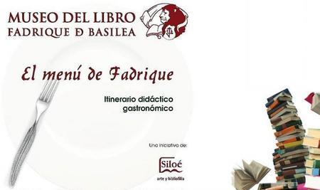 """""""El menú de Fadrique"""", itinerario gastronómico en el Museo del Libro"""