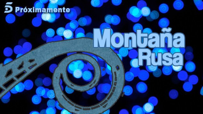Montaña  Rusa, nuevo programa de Telecinco