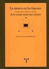 La Ciencia de los Fogones. Historia, ideas, técnicas y recetas de la cocina molecular italiana