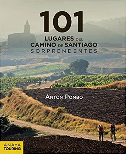 101 Lugares del Camino de Santiago sorprendentes (Guías Singulares) Tapa blanda – 12 marzo 2020