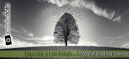 Entrevista a Luis Beltrán: Fotografiando los sueños