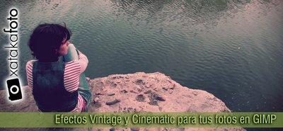 Efectos Vintage y Cinematic para tus fotos en GIMP