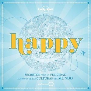 'Happy: secretos para la felicidad a través de las culturas del mundo' de VVAA