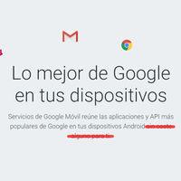 Estas son las aplicaciones de Google para Android que los fabricantes tendrán que pagar hasta 40 dólares por móvil en Europa