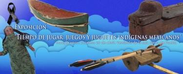 """""""Tiempo de jugar"""", exposición sobre los juguetes tradicionales en México"""