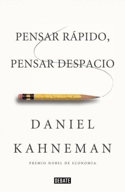 Libros que nos inspiran: 'Pensar rápido, pensar despacio' de Daniel Kahneman