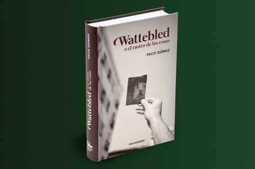 'Wattebled o el rastro de las cosas', un canto a la fotografía