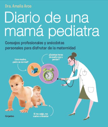 """""""Diario de una mamá pediatra"""": una obra imprescindible sobre salud y desarrollo infantil"""