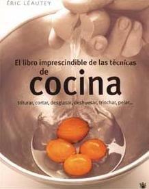El libro imprescindible de las técnicas de cocina