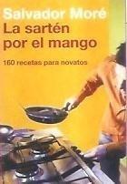 La sartén por el mango