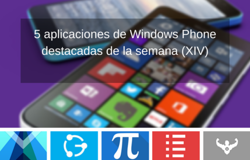 5 aplicaciones de Windows Phone destacadas de la semana (XIV)