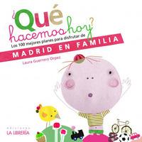 '¿Qué hacemos hoy?': guía de ocio para familias en Madrid