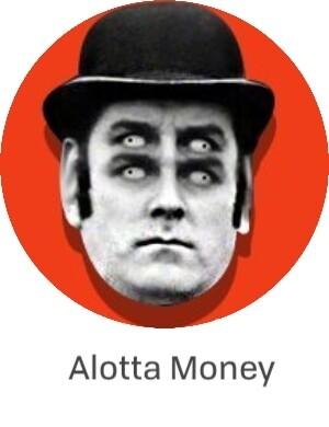 Alotta Money