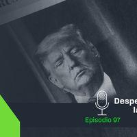 Trump y el debate sobre si Facebook y Twitter deben ser árbitros de la verdad (Despeja la X #97)