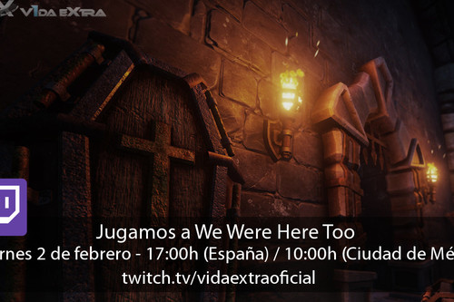 Streaming de We Were Here Too a las 17:00h (las 10:00h en CDMX) [finalizado]