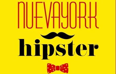 'Nueva York hipster' de Mario Suárez: una guía para modernillos, gafapastas y adictos a Instagram