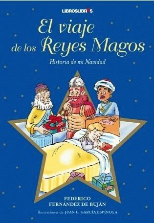 """""""El viaje de los Reyes Magos"""", un libro ideal para las Navidades"""
