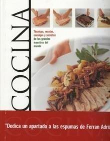 Cocina. Técnicas, recetas, consejos y secretos de los grandes maestros del mundo
