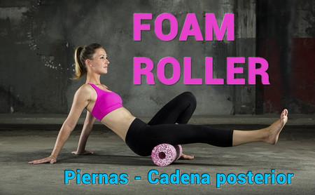 ¿Cómo usar un Foam Roller? Ejercicios de piernas I (cadena posterior) | Vídeo-Vitónica
