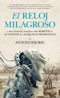 Libros que nos inspiran: 'El reloj milagroso', de Antoni Escrig