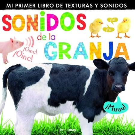 Sonidos De La Granja Mi Primer Libro De Texturas Y Sonidos