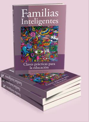 'Familias Inteligentes': el libro para que los padres aprendamos a tomar decisiones en la educación de los niños