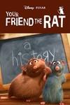 Your friend the rat es un corto de Pixar para enseñar cómo vivieron las ratas a lo largo de la historia