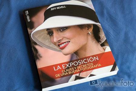 'La Exposición' de Jeff Revell, un manual básico para aprender a exponer bien
