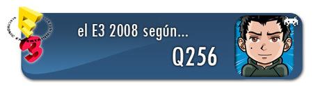 El E3 2008 según q256