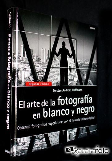 'El arte de la fotografía en blanco y negro', de Torsten Andreas Hoffmann, para aprender a capturar en monocromo