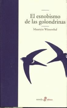 'El esnobismo de las golondrinas' de Mauricio Wiesenthal