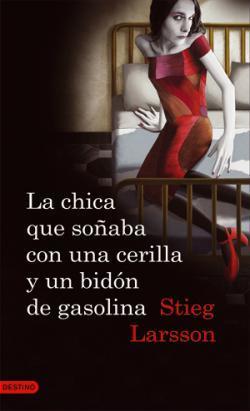 'La chica que soñaba con una cerilla y un bidón de gasolina' de Stieg Larsson