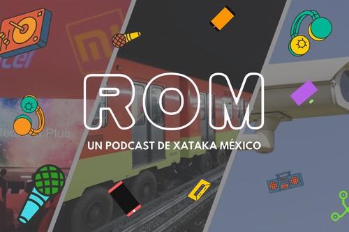 """ROM #22: Xiaomi encuentra el aliado para crecer en México y el """"Big Brother"""" en la vida real al que podríamos enfrentarnos"""