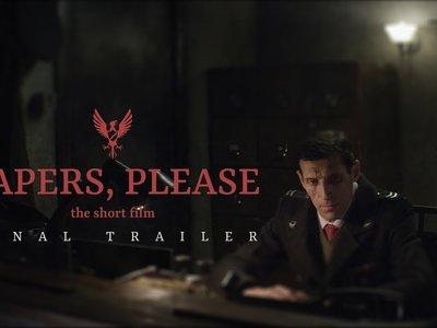 Papers, please tendrá cortometraje oficial. Y el tráiler final es una maravilla