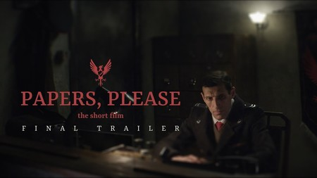 Papers, please tendrá cortometraje oficial. Y el tráiler final es una maravilla