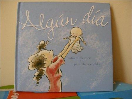 Algún día, un bonito relato sobre el amor, la maternidad y la aceptación del crecimiento de los niños.